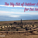 The Big List of Outdoor Adventures for Los Angeles Kids