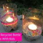Team Tag: Making Recycled Bottle Lanterns With Kids