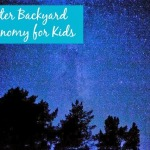 Winter Backyard Astronomy for Kids