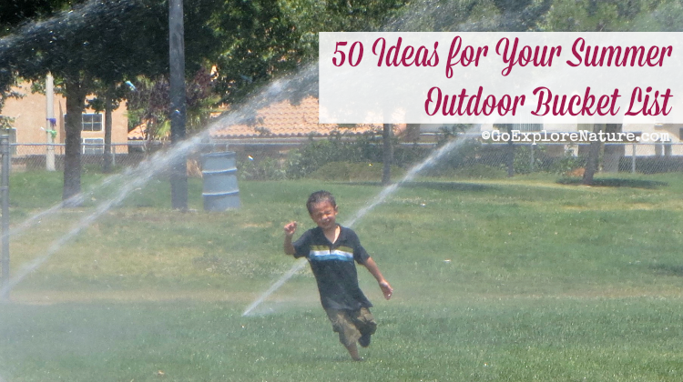 These 50 ideas for your summer outdoor bucket list will keep the kids entertained and inspired all season long.