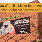Thanks to the new Journey to Space: Exhibit and 3D Film, you and the kiddos can find out what it's like to be an astronaut at the California Science Center.