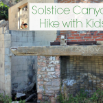 This easy Solstice Canyon hike with kids in Malibu is great for families. Explore old ruins, search for lizards and butterflies, and see a waterfall.