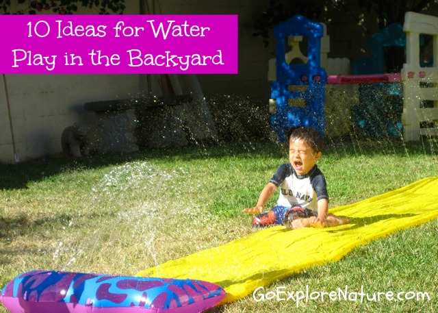 10 Ideas for Water Play in the Backyard