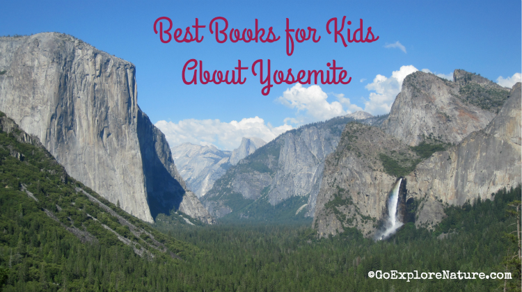 This list of the best books for kids about Yosemite is perfect for families traveling to the park for the first time, or for those who can't wait to return.