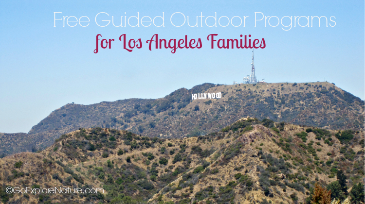 Looking for fun family activities in L.A. that don't break the bank? Take advantage of these free guided outdoor programs for Los Angeles families.
